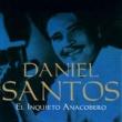 Daniel Santos El Inquieto Anacobero: Complete Sessions
