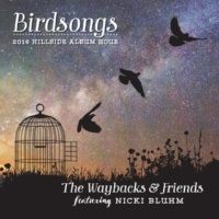 The Waybacks/Nicki Bluhm Birdsongs Medley