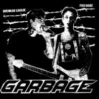 Brennan Savage&Fish Narc Garbage