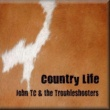 John TC&the Troubleshooters Country Life