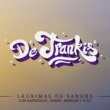 Lágrimas de Sangre/Rapsusklei/Sharif/Morgan/Vito De Trankis