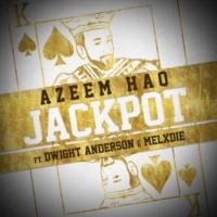 Azeem Haq/Dwight Anderson/Melxdie Jackpot