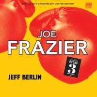 Jeff Berlin/Steve Vai/Keith Carlock/David Sancious/Tom Hemby Joe Frazier: Round 3 (30th Anniversary EP)