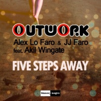 Outwork,Alex Lo Faro&JJ Faro/Akil Wingate Five Steps Away