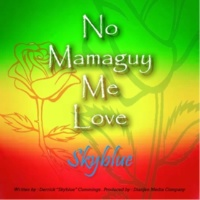 Sky Blue No Mamaguy Me Love