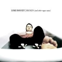 Luke Doucet Broken One