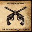 THE BLACK COMET CLUB BAND THE WILD BUNCH