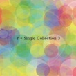 およそ3 r + Single Collection 3