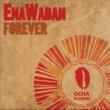 Enawadan Forever