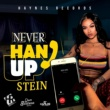 Stein Never Hang Up