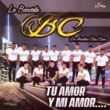 La Bandota BC Tu Amor y Mi Amor