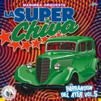 Marimba Orquesta La Super Chiva Chivamix de Zarabanda: Un Puño de Tierra / Te Vas Angel Mio / Nadie Es Eterno