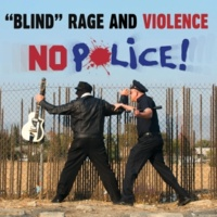 Blind Rage and Violence No Police / Honor and Offer
