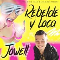 Jowell Rebelde y Loca