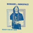 Bomarr/N8NOFACE Ready for My Ride