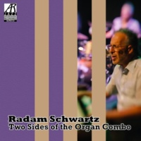 Radam Schwartz Two Sides of the Organ Combo