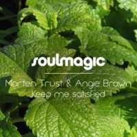 Morten Trust&Angie Brown Keep Me Satisfied