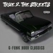Various Artists True 2 the Streets: G-Funk Hood Classics