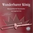 Harmonic Brass&Siegfried Fritz Fritz: Wunderbarer König