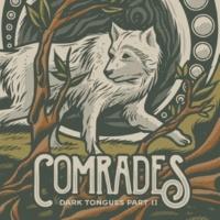 Comrades Dark Tongues, Pt. II