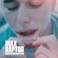 Max Raptor Damage Appreciation EP