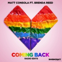 Matt Consola/Brenda Reed Coming Back (Radio & Mixshow Edits)