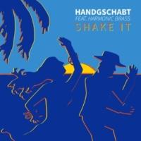 Handgschabt/Harmonic Brass Shake It