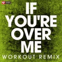 Power Music Workout If You're over Me - Single