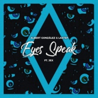 Albert Gonzalez&Lastep/Jex Eyes Speak