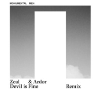 Monumental Men Zeal & Ardor Devil is Fine Remix