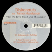 Diskonauts/Tanya Henderson Feel the Love (Don't Stop the Music)