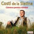 Costi de la Slatina Cântece pentru români