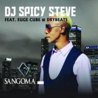 DJ Spicy Steve/Euge Cube/Drybeats Sangoma