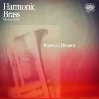 Harmonic Brass Bach, Telemann & Hamlisch: Brassical Dreams