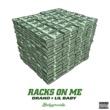Drako&Lil Baby Racks on Me