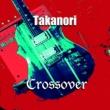 Takanori Crossover