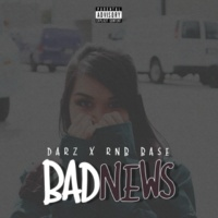 Darz&Rnb Base Bad News