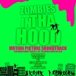 Various Artists Zombies in Tha Hood (Original Motion Picture Soundtrack)