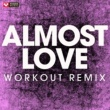 Power Music Workout Almost Love - Single