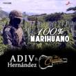 Adiv Hernández/Los Chavalos de la Perla 100% Marihuano