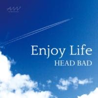 HEAD BAD Enjoy Life