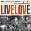 トマ・デュトロン Love [Live in Cusset / 2018]