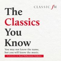ロイヤル・フィルハーモニー管弦楽団 The Classics You Know