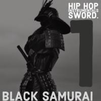 Black  Samurai Hip Hop Instrumentals, Sword. 1