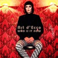 Art d'Ecco Who is It Now?