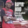 Rappin' Hood Com Us Amigo No Peão