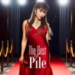 Pile The Best of Pile ~Selection~