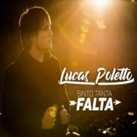 Lucas Poletto Sinto Tanta Falta
