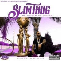 Slim Thug,OG Ron C&DJ Candlestick/Jack Freeman Next Level (Chopnotslop Remix)