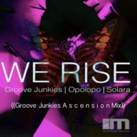 Groove Junkies,Solara&Opolopo We Rise (Groove Junkies Ascension Mixes)